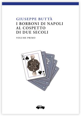 I Borboni di Napoli al cospetto di due secoli – Vol. I
