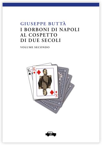 I Borboni di Napoli al cospetto di due secoli – Vol. II